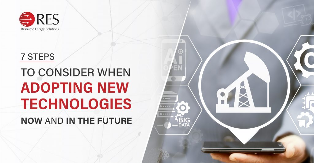 7 Steps to consider when adopting new technologies now and in the future   Resource energy solutions   Resource Energy Solutions
