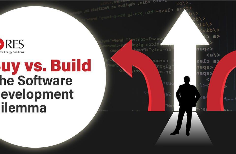 Buy vs. Build – The Software Development Dilemma