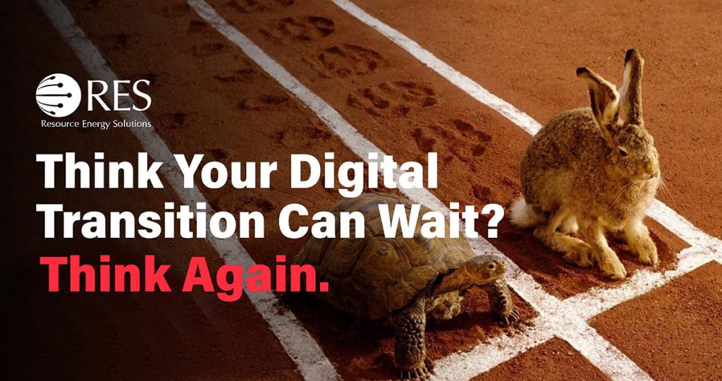 Think Your Digital Transition Can Wait Think Again.